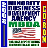 2008 Minority Business Development Agency (MBDA) Guide - Federal Business Opportunities for Minorities, Women, Veterans, and Disadvantaged Businesses (CD-ROM)