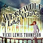 Werewolf in Las Vegas: Wild About You, Book 6   Vicki Lewis Thompson