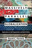 img - for Massively Parallel Globalization: Explorations in Self-Organization and World Politics (SUNY series, James N. Rosenau series in Global Politics) book / textbook / text book