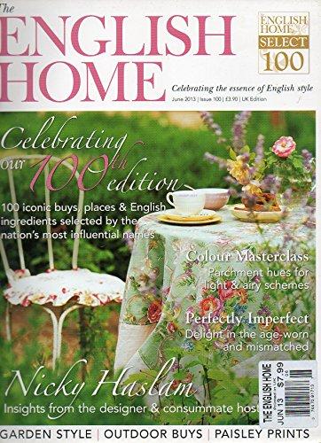 The English Home UK June 2013 Magazine CELEBRATING THE ESSENCE OF ENGLISH STYLE Nicky Haslam: Insights From The Designer & Consummate Hostess