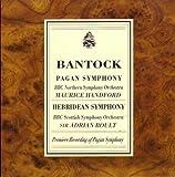 Bantock: Pagan & Hebridean Symphonies