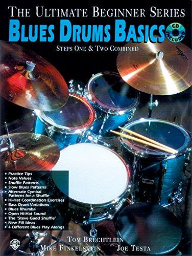 Ultimate Beginner Blues Drums: Steps One & Two, Book & CD (The Ultimate Beginner Series)