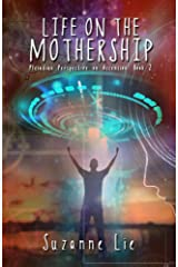 Life on the Mothership — Pleiadian Perspective on Ascension Book 2 Kindle Edition
