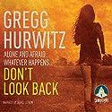 Don't Look Back Hörbuch von Gregg Hurwitz Gesprochen von: Laurel Lefkow