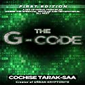 The G-Code: A Modern Day Code for Spiritual Enlightenment, Spiritual Growth and Personal Development Audiobook by Cochise Tarak-Saa Narrated by Clive Johnson