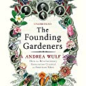 The Founding Gardeners Audiobook by Andrea Wulf Narrated by Antonia Bath