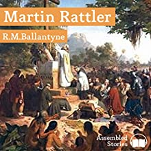 Martin Rattler Audiobook by R. M. Ballantyne Narrated by Peter Newcombe Joyce