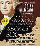 George Washington's Secret Six: The Spy Ring That Saved America