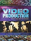Video Production: Disciplines and Techniques