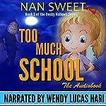 Too Much School: Dusky Hollows, Book 3 | Nan Sweet