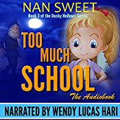 Too Much School: Dusky Hollows, Book 3 | Nan Sweet