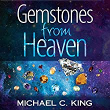Gemstones from Heaven: God Signs, Book 1 Audiobook by Michael C. King Narrated by Millian Quinteros