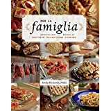 Per La Famiglia: Memories and Recipes of Southern Italian Home Cooking