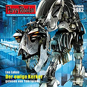Der ewige Kerker (Perry Rhodan 2482) Hörbuch