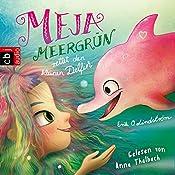 Meja Meergrün rettet den kleinen Delfin (Meja Meergrün 2) | Erik Ole Lindström