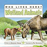 img - for Who Lives Here? Wetland Animals book / textbook / text book