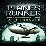 Planesrunner: Everness, Book 1 | Ian McDonald