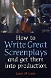 How to Write Great Screenplays and get them into production