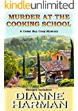 Murder at the Cooking School: Book 7 of the Cedar Bay Cozy Mystery Series