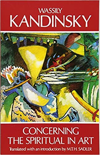 Concerning the Spiritual in Art: Wassily Kandinsky, M  T  H