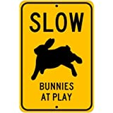 "Slow, Bunnies at Play; pet rabbit novelty sign, aluminum, 6""x9"", glossy black on caution yellow"