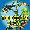 The Foolish Crow - Muttal Kakam