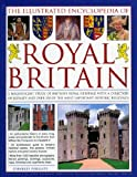 The Illustrated Encyclopedia of Royal Britain, Charles Phillips, 0754819132
