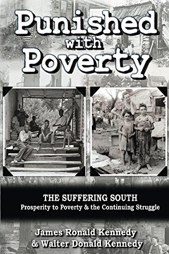 Punished with Poverty: The Suffering South - Prosperity to Poverty & the Continuing Struggle by [Kennedy, James Ronald, Kennedy, Walter Donald]