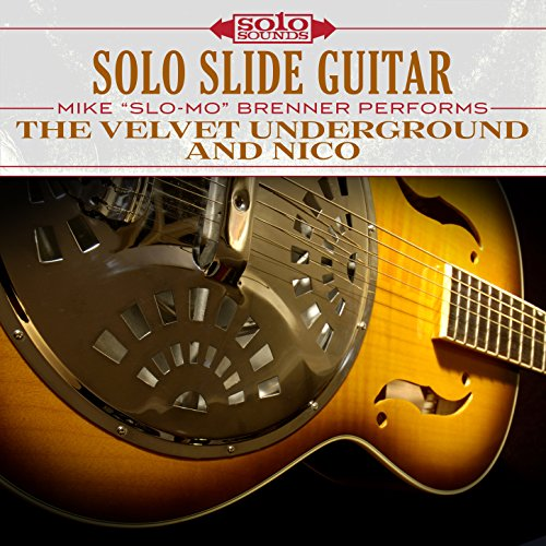 Solo Slide Guitar: The Velvet Underground and Nico (Guitar Slide Solos)