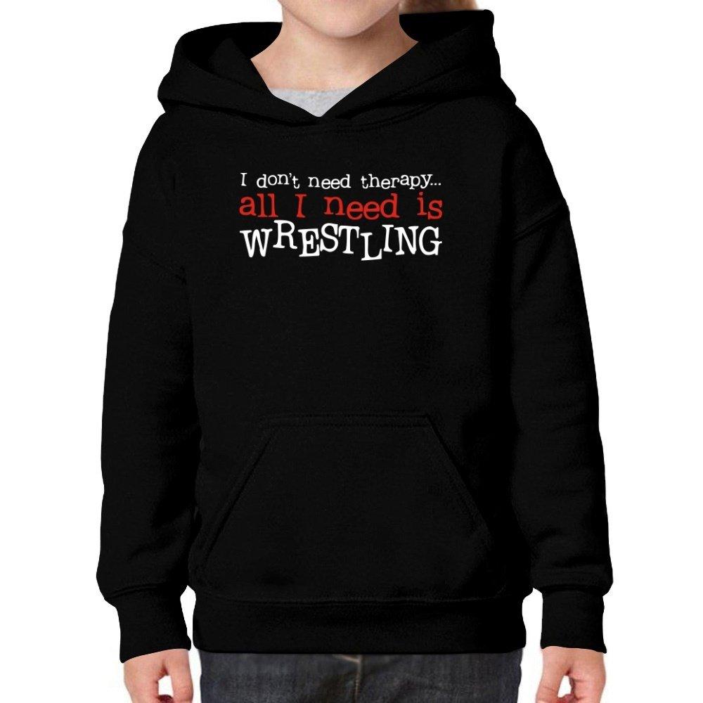 Teeburon I Don't Need Therapy All I Need Is Wrestling Girl Hoodie by Teeburon