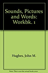Sounds, Pictures and Words: Workbk. 1 Paperback