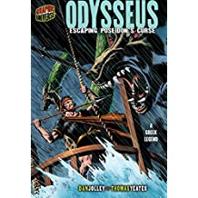 Odysseus: Escaping Poseidon's Curse [A Greek Legend] (Graphic Myths and Legends)