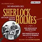Der griechische Dolmetscher / Der Flottenvertrag / Das letzte Problem (Die Memoiren des Sherlock Holmes) | Arthur Conan Doyle