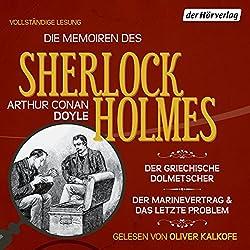 Der griechische Dolmetscher / Der Flottenvertrag / Das letzte Problem (Die Memoiren des Sherlock Holmes)