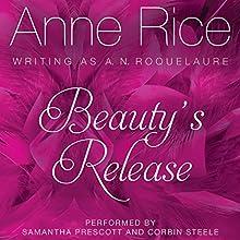 Beauty's Release : Sleeping Beauty Trilogy, Book 3 Audiobook by Anne Rice Narrated by Samantha Prescott, Corbin Steele