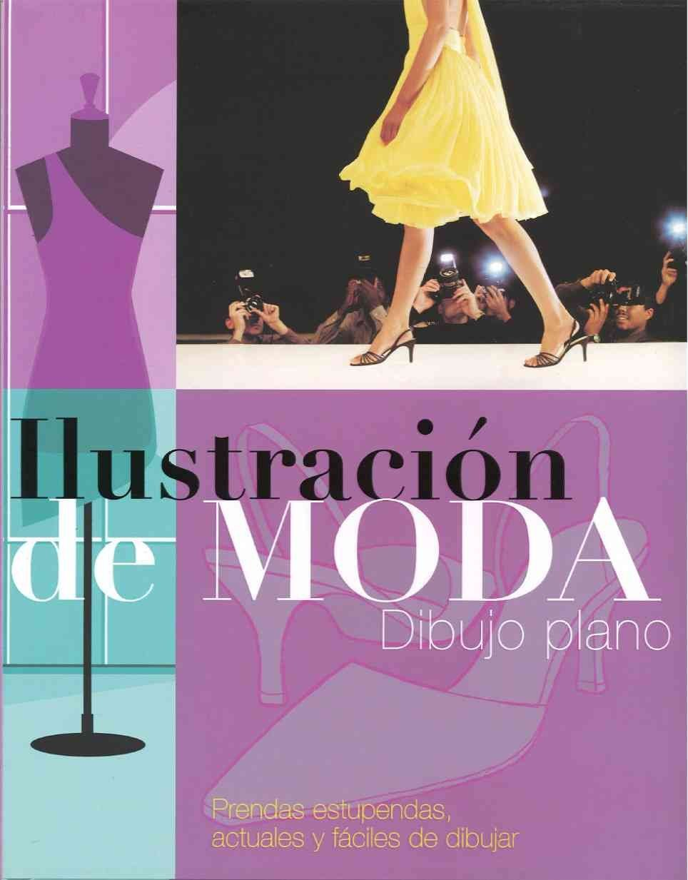 Ilustracion de moda (Dibujo Plano/ Fashion Drawing) (Spanish Edition): Not Available: 9781405492171: Amazon.com: Books