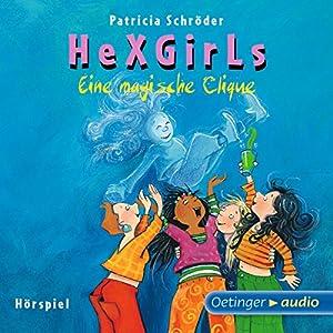 Eine magische Clique (Hexgirls 1) Hörspiel