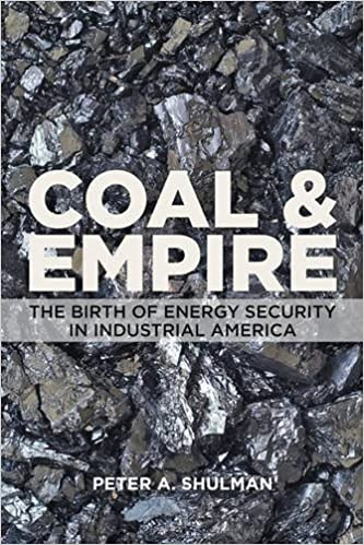 Coal and Empire: The Birth of Energy Security in Industrial