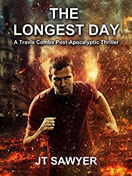 The Longest Day, A Travis Combs Post-Apocalyptic Thriller (First Wave Series Book 2) by [Sawyer, JT]