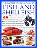 img - for The Fish & Shellfish, World Encyclopedia of: Illustrated directory contains everything you need to know about the fruits of the rivers, lakes and ... cooking techniques, with 700 photographs book / textbook / text book
