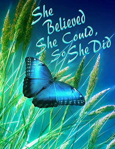 (She Believed She Could, So She Did: A Beautiful Blue Butterfly Design Notebook/Journal For)