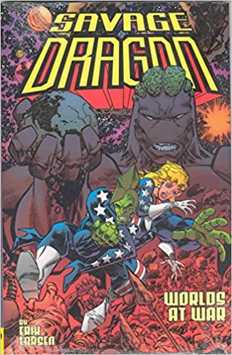 Savage Dragon Volume 9: Worlds At War Signed & Numbered ...