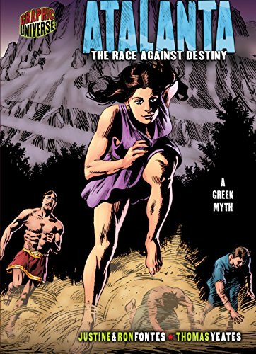 Atalanta: The Race against Destiny [A Greek Myth] (Graphic Myths and -