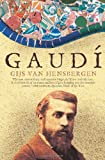 Gaudi: A Biography by Gijs Van Hensbergen front cover