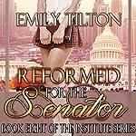 Reformed for the Senator: The Institute Series, Book 8 | Emily Tilton