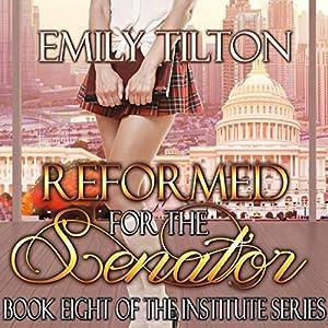 Reformed for the Senator Audiobook