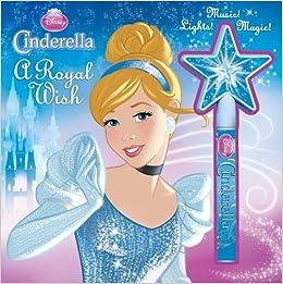 Disney Princess Cinderella A Royal Wish Storybook And