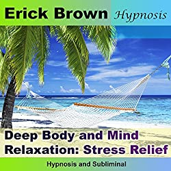 Deep Body and Mind Relaxation