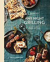 Food52 Any Night Grilling: 60 Ways to Fire Up Dinner (and More) [A Cookbook] (Food52 Works)
