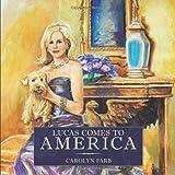 Lucas Comes to America, Carolyn Farb, 1456745417